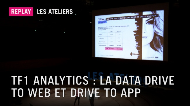 Les Ateliers 7/9 TF1 Analytics : la data drive to web et drive to app
