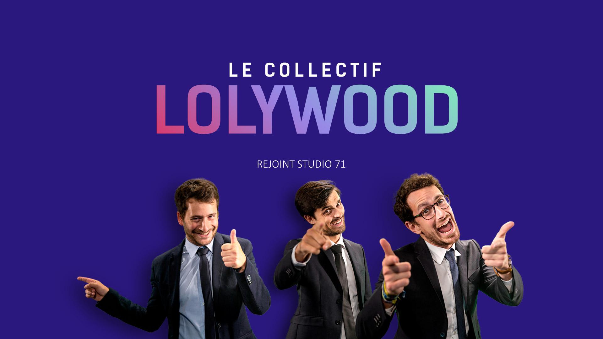 Lolywood rejoint Studio71 France