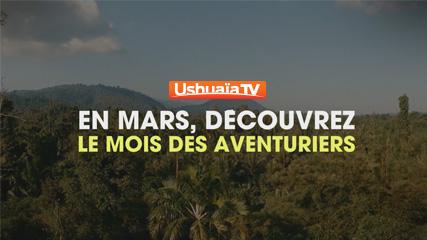 Ushuaïa TV mois des aventuriers vidéo