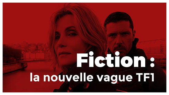 FICTION : LA NOUVELLE VAGUE TF1